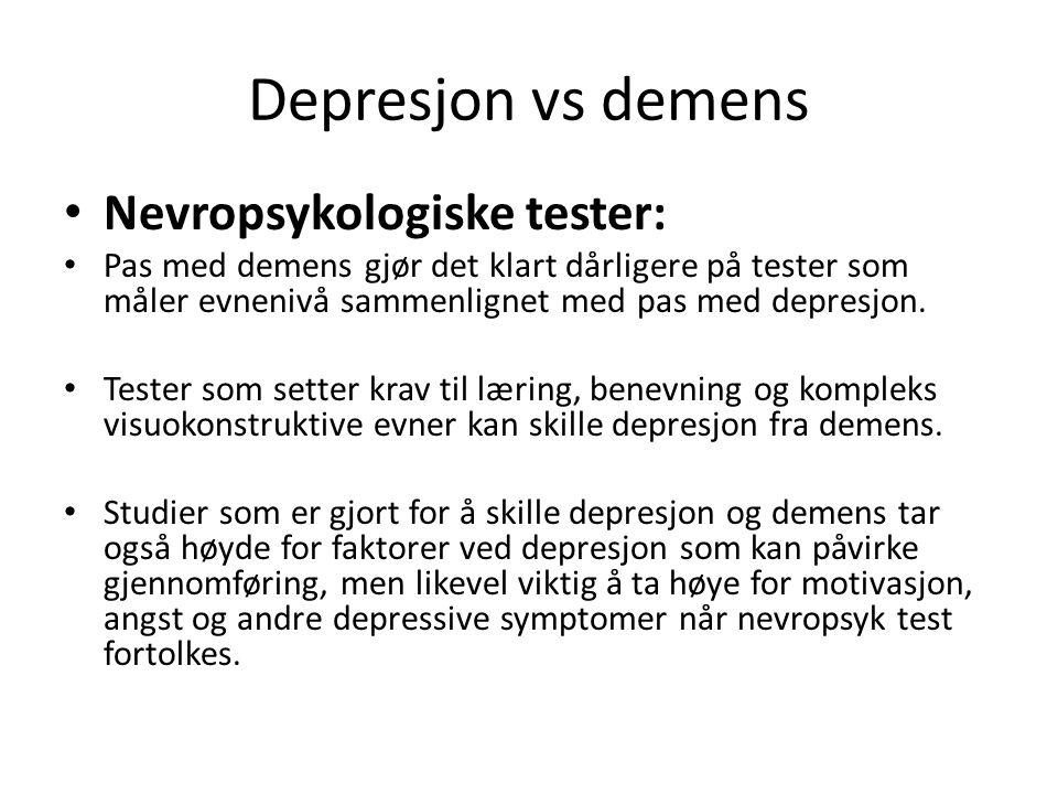 Depresjon vs demens Nevropsykologiske tester: Pas med demens gjør det klart dårligere på tester som måler evnenivå sammenlignet med pas med depresjon.