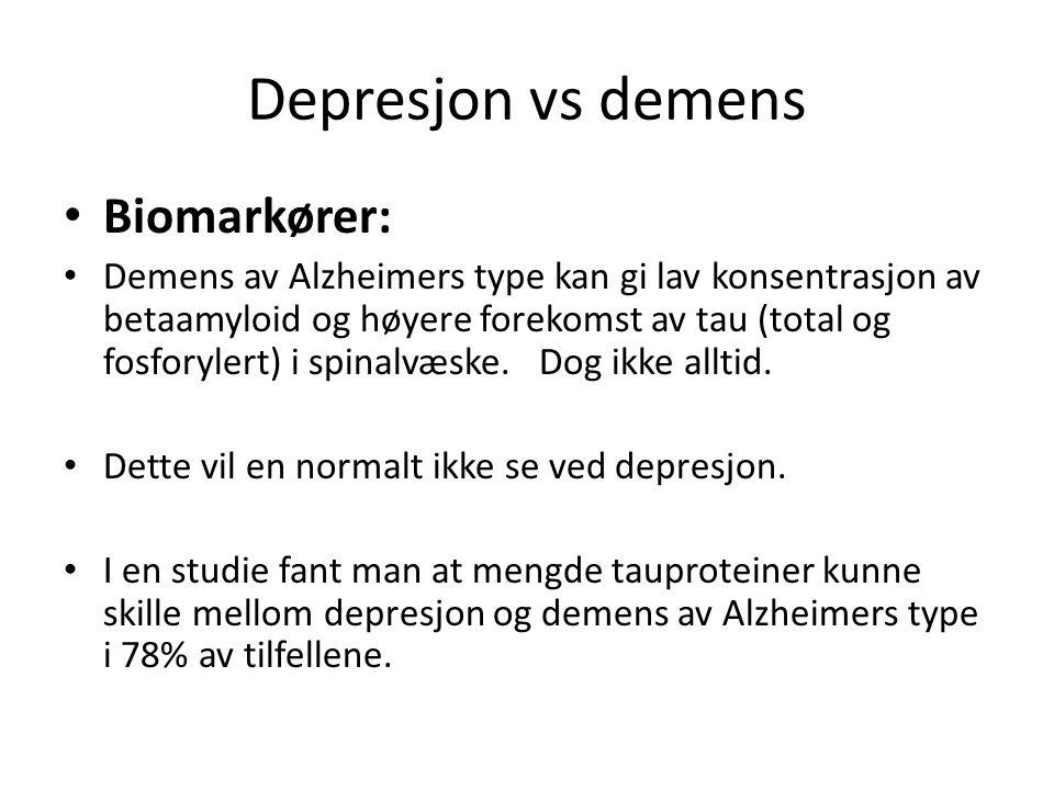Depresjon vs demens Biomarkører: Demens av Alzheimers type kan gi lav konsentrasjon av betaamyloid og høyere forekomst av tau (total og fosforylert) i spinalvæske.