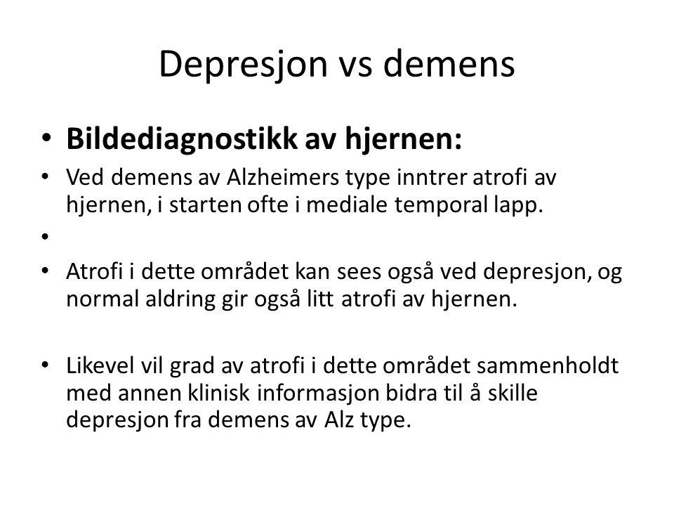 Depresjon vs demens Bildediagnostikk av hjernen: Ved demens av Alzheimers type inntrer atrofi av hjernen, i starten ofte i mediale temporal lapp. Atro