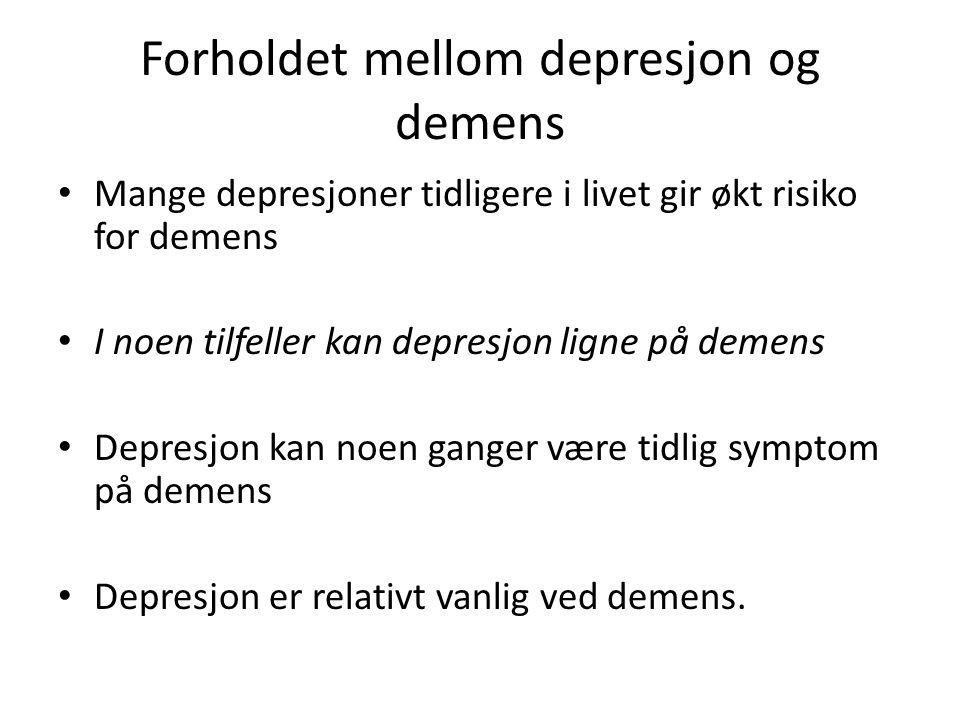 Forholdet mellom depresjon og demens Mange depresjoner tidligere i livet gir økt risiko for demens I noen tilfeller kan depresjon ligne på demens Depresjon kan noen ganger være tidlig symptom på demens Depresjon er relativt vanlig ved demens.