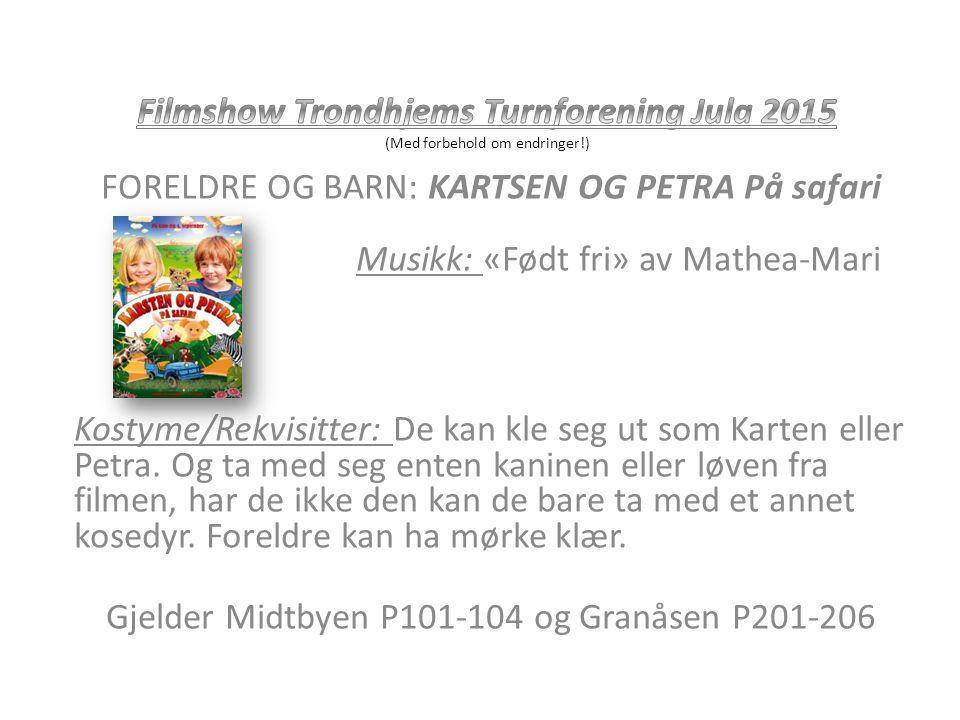 FORELDRE OG BARN: KARTSEN OG PETRA På safari Musikk: «Født fri» av Mathea-Mari Kostyme/Rekvisitter: De kan kle seg ut som Karten eller Petra.