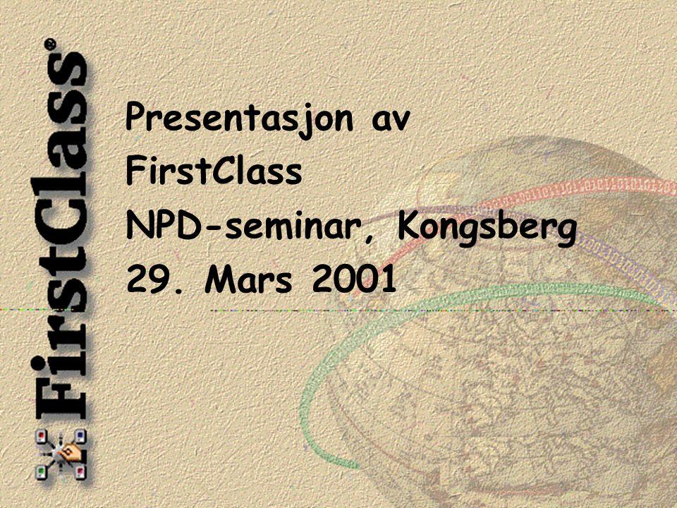 Presentasjon av FirstClass NPD-seminar, Kongsberg 29. Mars 2001