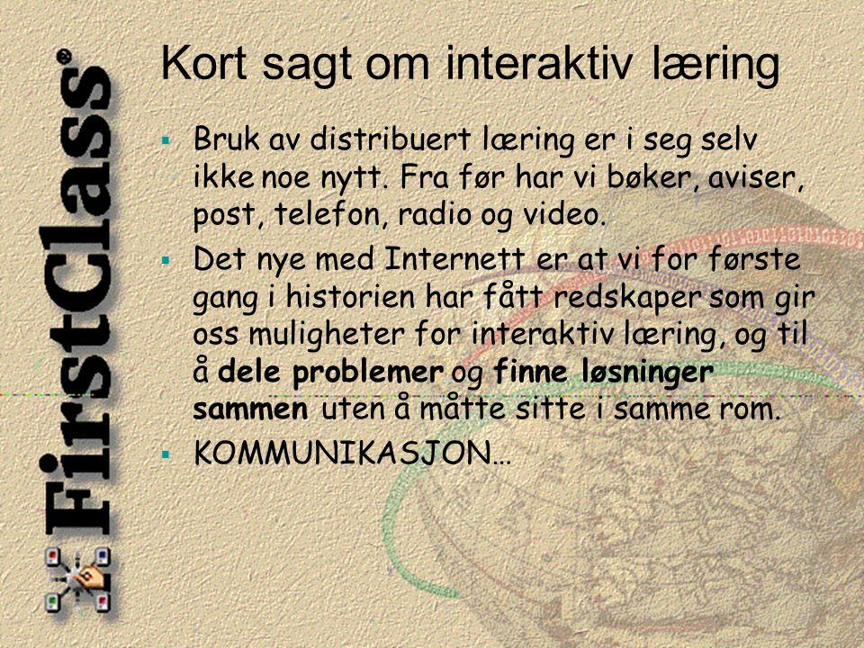 Kort sagt om interaktiv læring  Bruk av distribuert læring er i seg selv ikke noe nytt.
