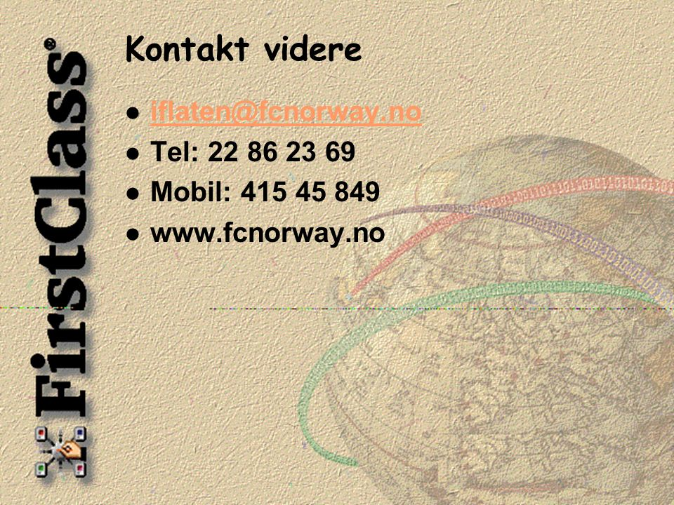 Kontakt videre l iflaten@fcnorway.no iflaten@fcnorway.no l Tel: 22 86 23 69 l Mobil: 415 45 849 l www.fcnorway.no