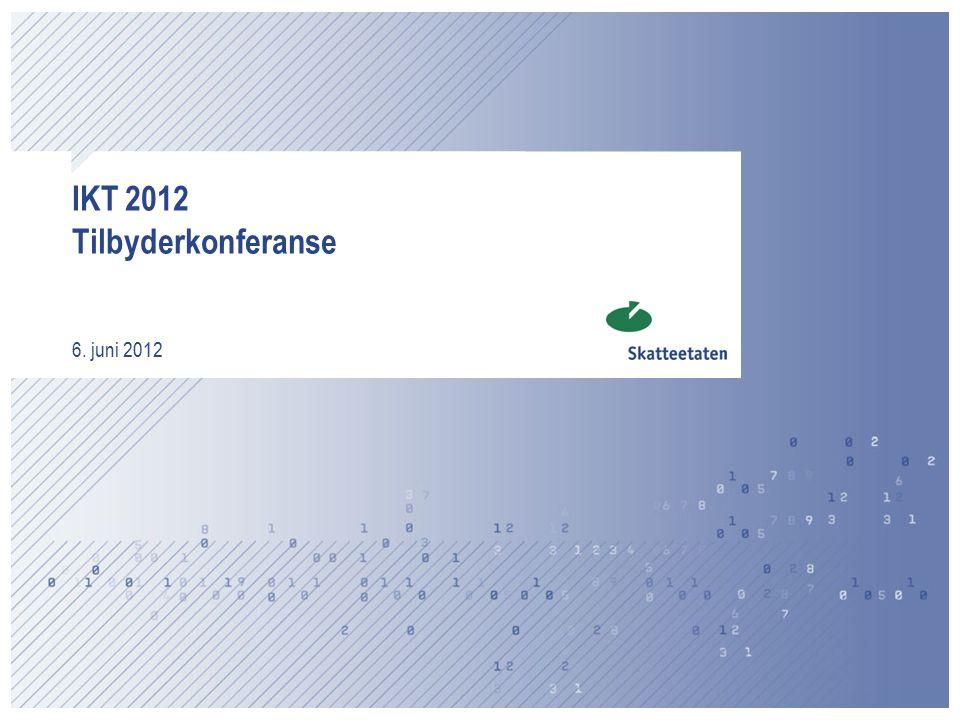 IKT 2012 Tilbyderkonferanse 6. juni 2012