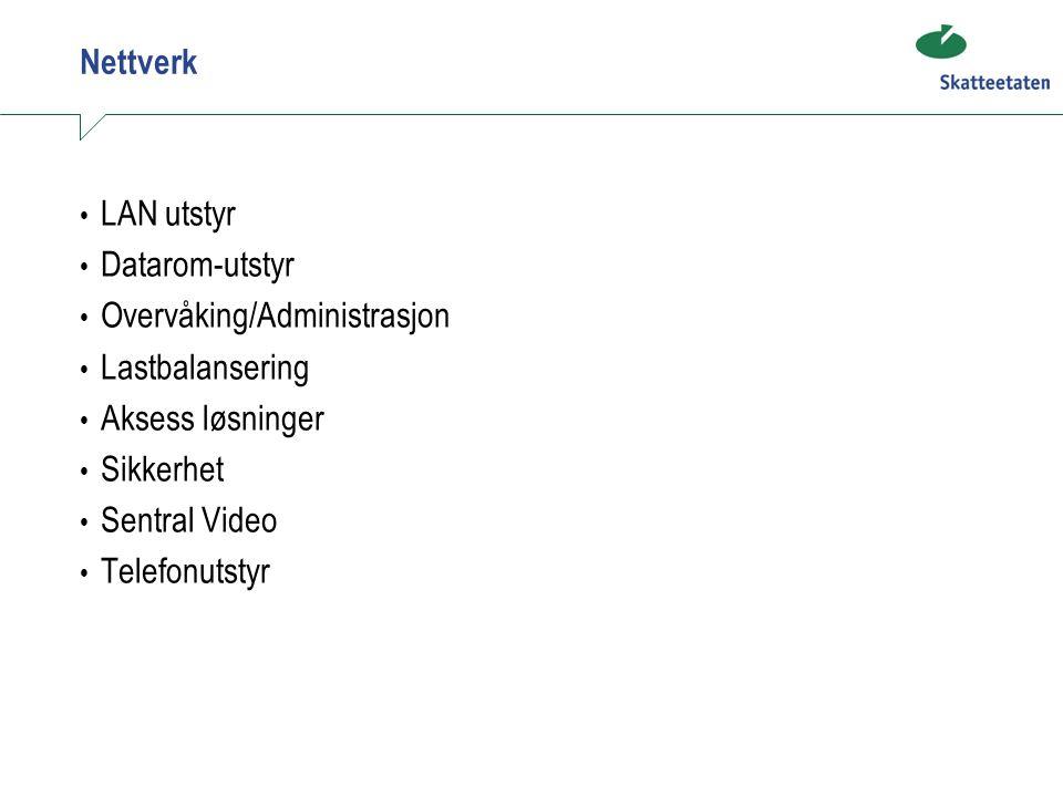 Nettverk LAN utstyr Datarom-utstyr Overvåking/Administrasjon Lastbalansering Aksess løsninger Sikkerhet Sentral Video Telefonutstyr