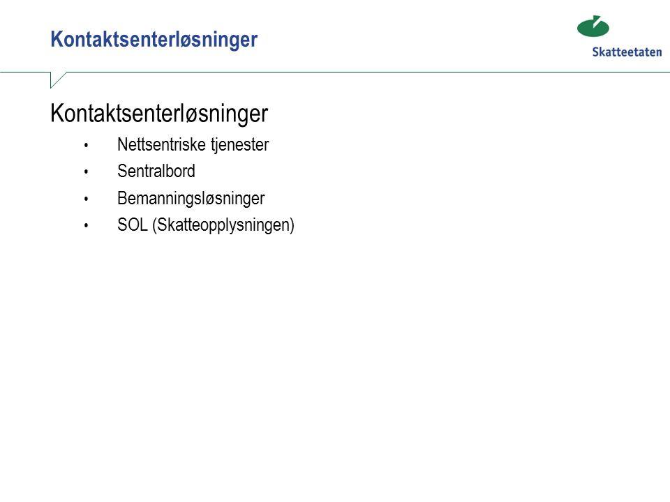 Kontaktsenterløsninger Nettsentriske tjenester Sentralbord Bemanningsløsninger SOL (Skatteopplysningen)