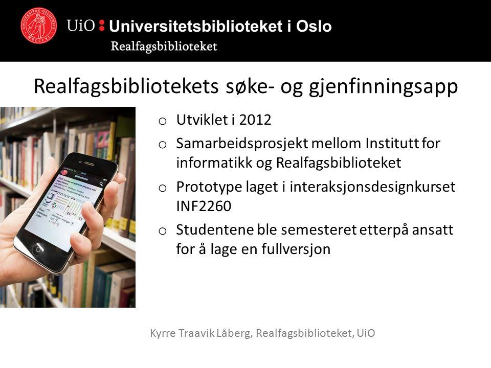 Oppgradert versjon o Utviklet av Stian Lågstad og Dan Michael Heggø ved Realfagsbiblioteket