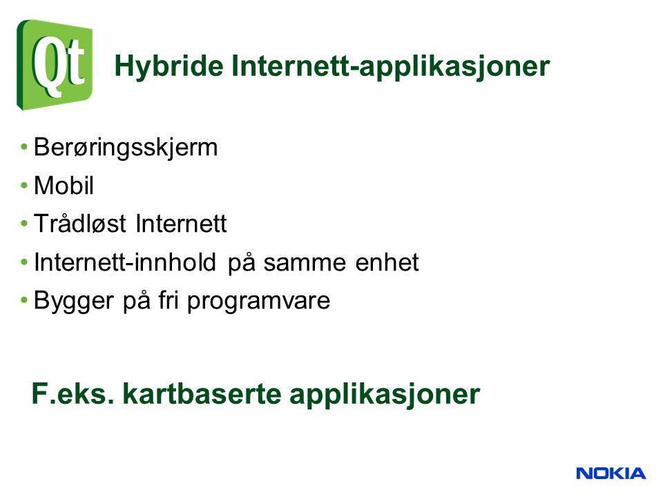 Hybride Internett-applikasjoner Berøringsskjerm Mobil Trådløst Internett Internett-innhold på samme enhet Bygger på fri programvare F.eks. kartbaserte