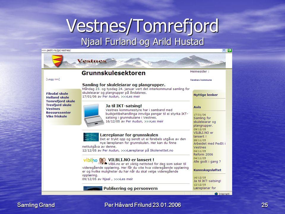 Samling GrandPer Håvard Frilund 23.01.200625 Vestnes/Tomrefjord Njaal Furland og Arild Hustad
