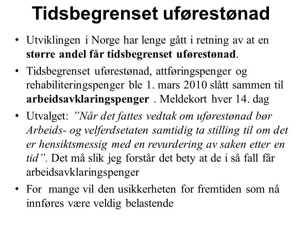 Tidsbegrenset uførestønad Utviklingen i Norge har lenge gått i retning av at en større andel får tidsbegrenset uførestønad.
