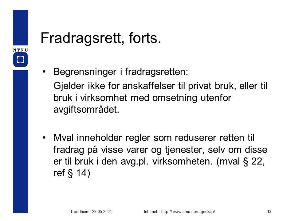 Trondheim, 29.05.2001Internett: http:// www.ntnu.no/regnskap/13 Fradragsrett, forts.