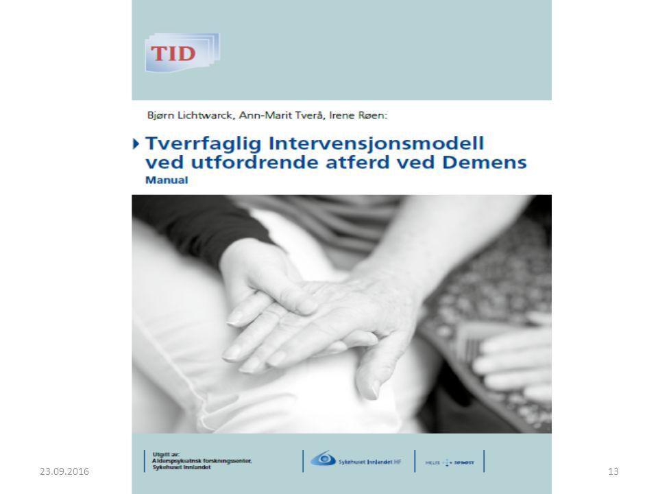 23.09.2016 TID-Tverrfaglig Intervensjonsmodell ved utfordrende atferd ved Demens 13