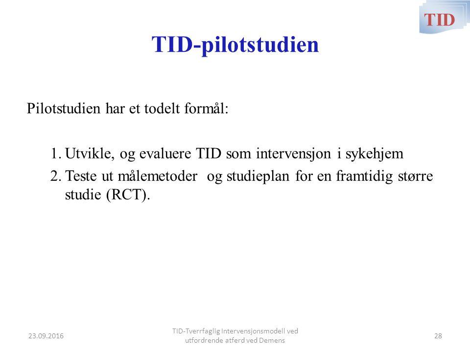 TID-pilotstudien Pilotstudien har et todelt formål: 1.Utvikle, og evaluere TID som intervensjon i sykehjem 2.Teste ut målemetoder og studieplan for en framtidig større studie (RCT).