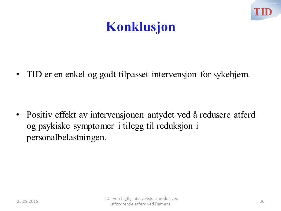 Konklusjon TID er en enkel og godt tilpasset intervensjon for sykehjem. Positiv effekt av intervensjonen antydet ved å redusere atferd og psykiske sym