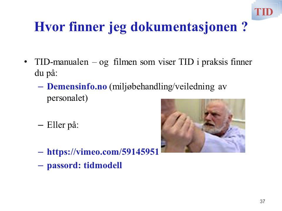 Hvor finner jeg dokumentasjonen ? TID-manualen – og filmen som viser TID i praksis finner du på: – Demensinfo.no (miljøbehandling/veiledning av person