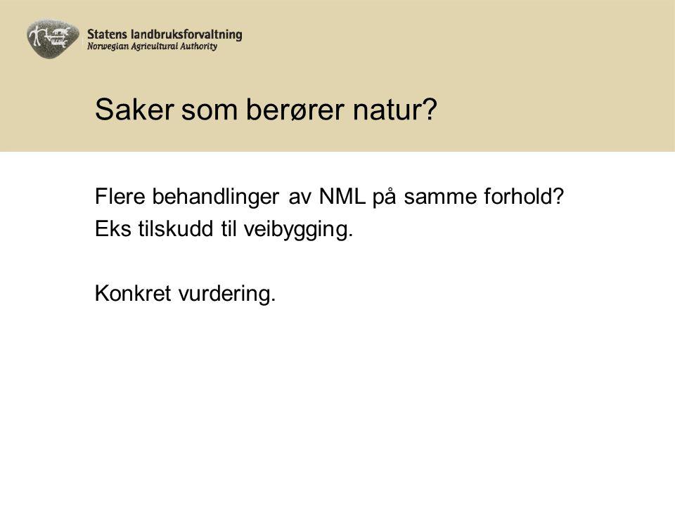Saker som berører natur. Flere behandlinger av NML på samme forhold.