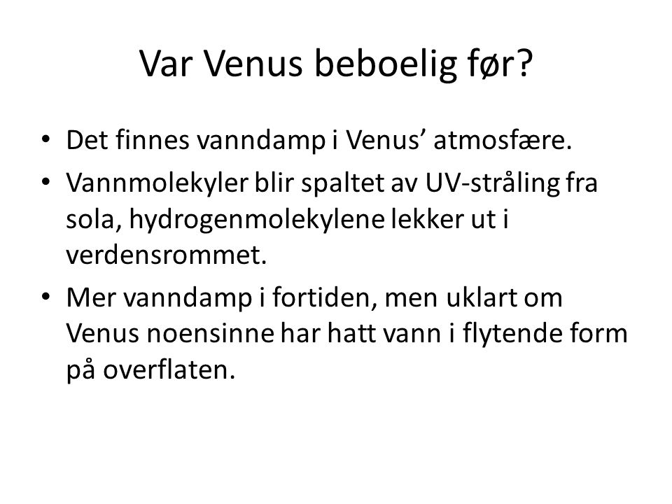 Var Venus beboelig før. Det finnes vanndamp i Venus' atmosfære.