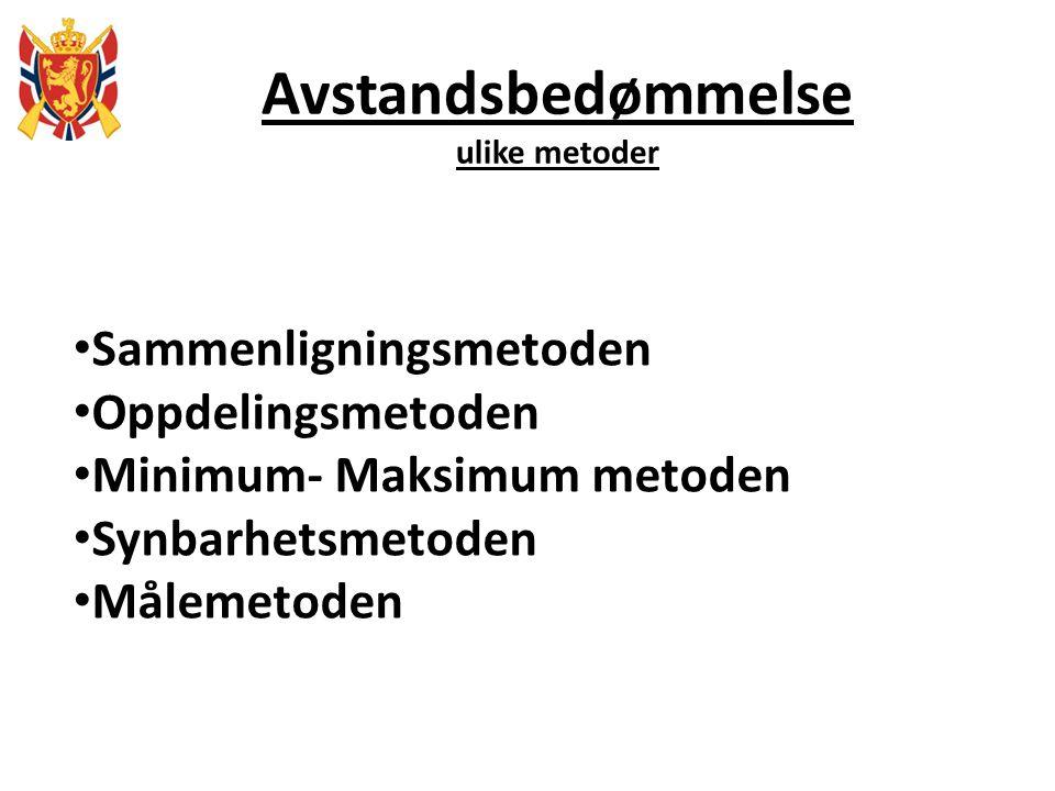 Avstandsbedømmelse ulike metoder Sammenligningsmetoden Oppdelingsmetoden Minimum- Maksimum metoden Synbarhetsmetoden Målemetoden