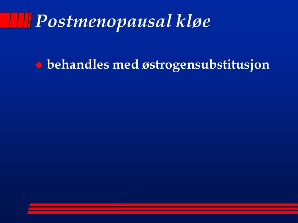 Postmenopausal kløe l behandles med østrogensubstitusjon