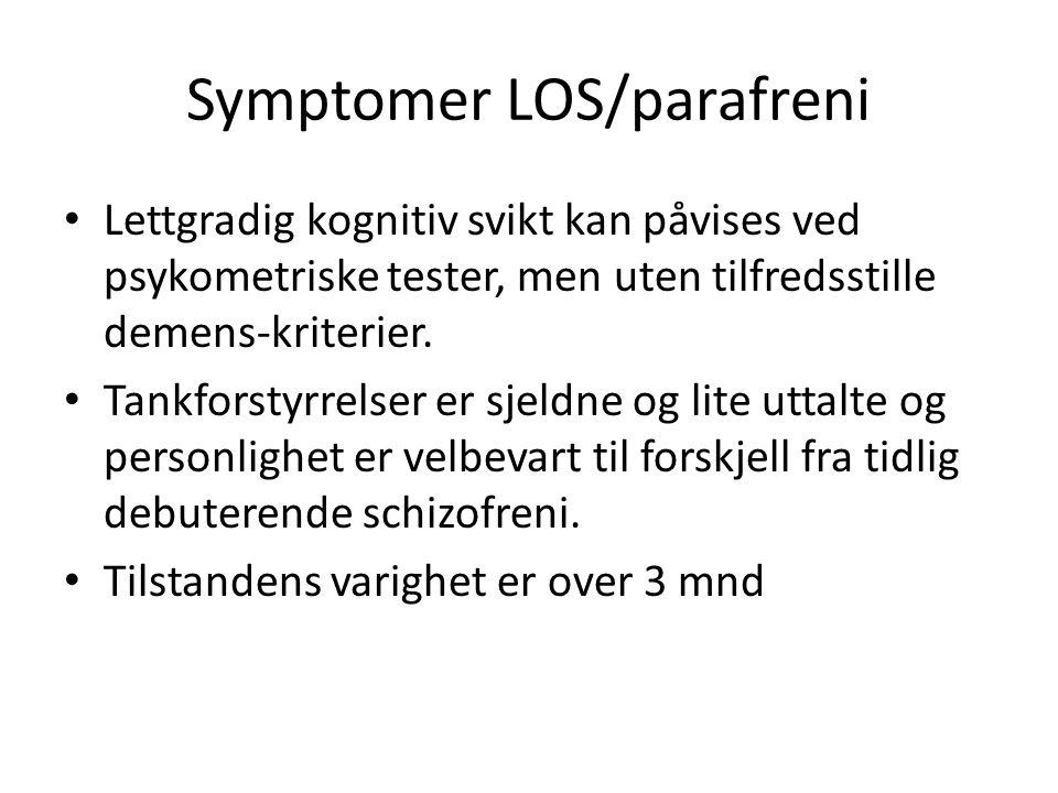 Symptomer LOS/parafreni Lettgradig kognitiv svikt kan påvises ved psykometriske tester, men uten tilfredsstille demens-kriterier.