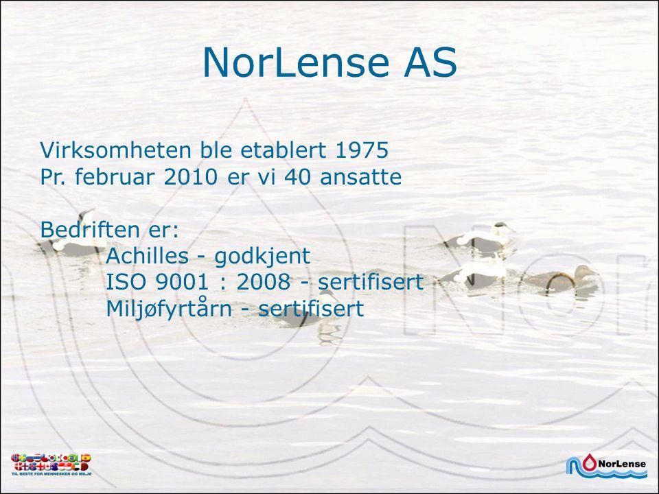 NorLense AS Virksomheten ble etablert 1975 Pr. februar 2010 er vi 40 ansatte Bedriften er: Achilles - godkjent ISO 9001 : 2008 - sertifisert Miljøfyrt