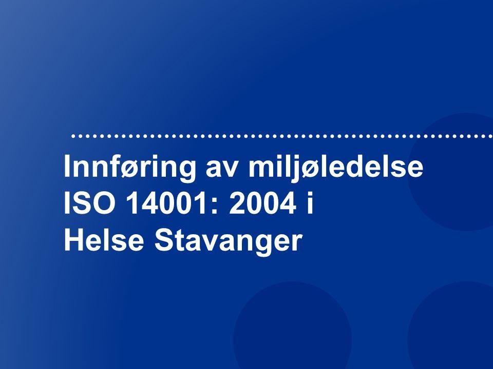 Innføring av miljøledelse ISO 14001: 2004 i Helse Stavanger