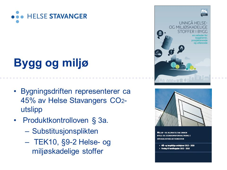 Bygningsdriften representerer ca 45% av Helse Stavangers CO 2 - utslipp Produktkontrolloven § 3a.