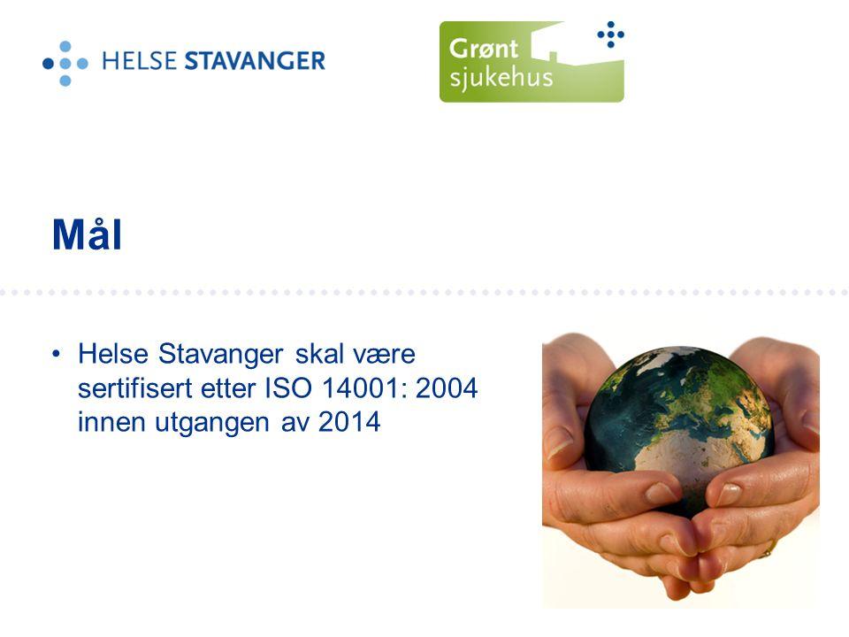 Helse Stavanger skal være sertifisert etter ISO 14001: 2004 innen utgangen av 2014 Mål