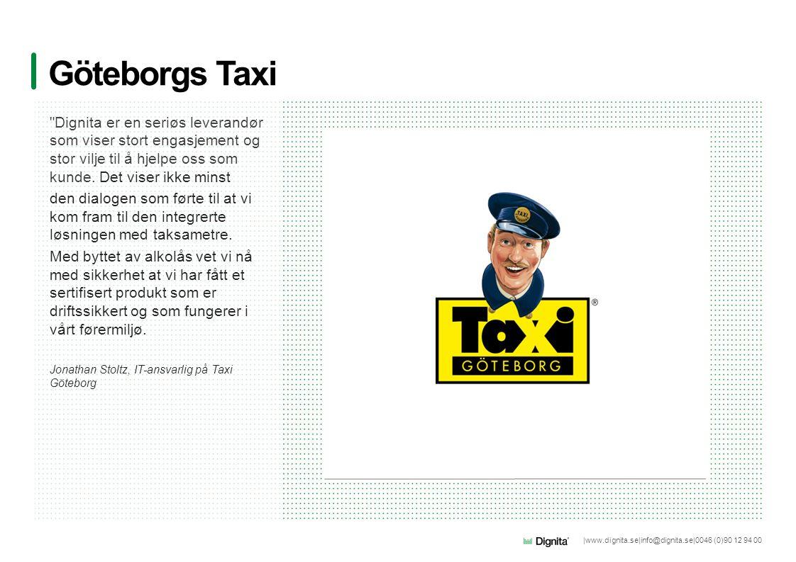 |www.dignita.se|info@dignita.se|0046 (0)90 12 94 00 Göteborgs Taxi Dignita er en seriøs leverandør som viser stort engasjement og stor vilje til å hjelpe oss som kunde.