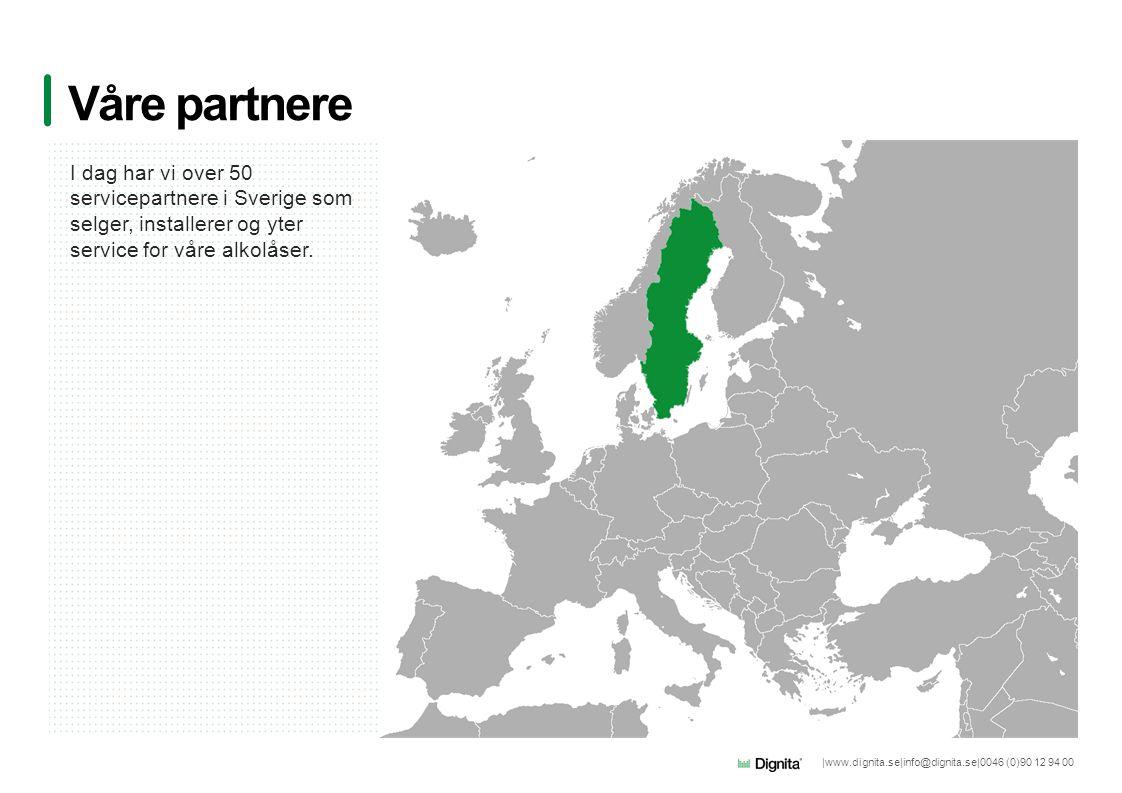 |www.dignita.se|info@dignita.se|0046 (0)90 12 94 00 I dag har vi over 50 servicepartnere i Sverige som selger, installerer og yter service for våre alkolåser.