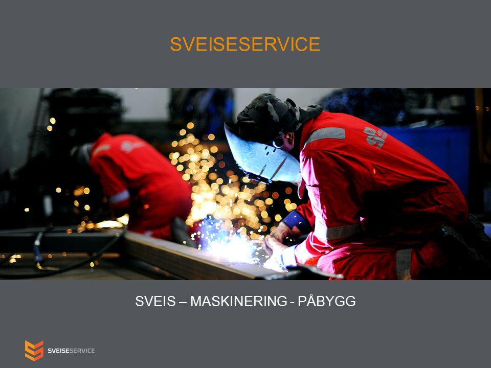 SVEISESERVICE SVEIS – MASKINERING - PÅBYGG