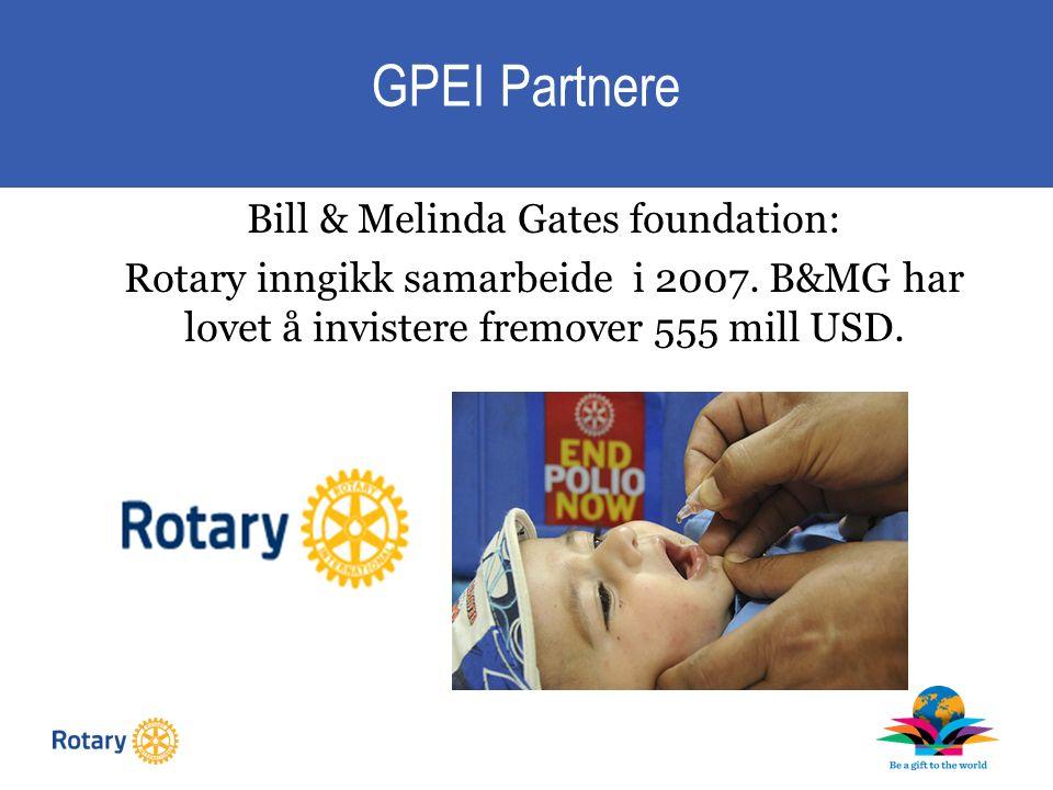 Bill & Melinda Gates foundation: Rotary inngikk samarbeide i 2007.