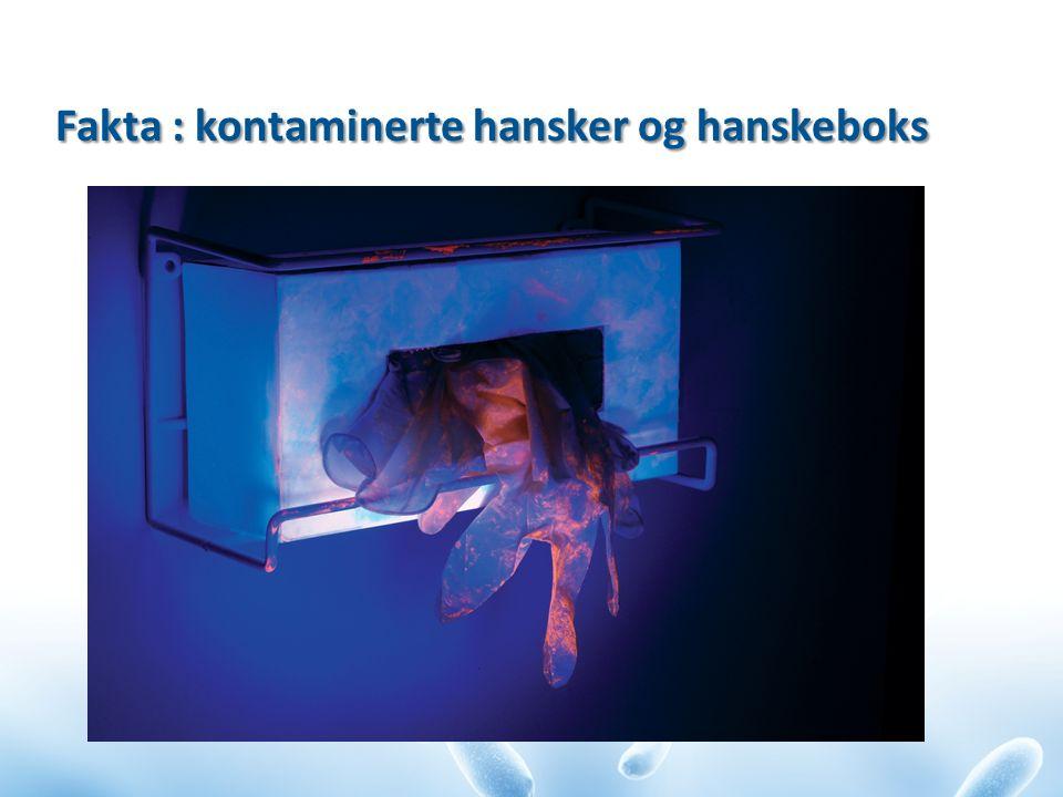Fakta : kontaminerte hansker og hanskeboks Fakta : kontaminerte hansker og hanskeboks
