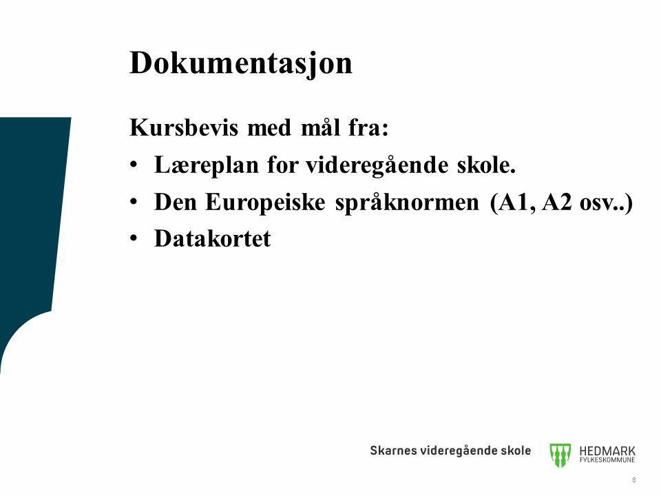 Dokumentasjon Kursbevis med mål fra: Læreplan for videregående skole.