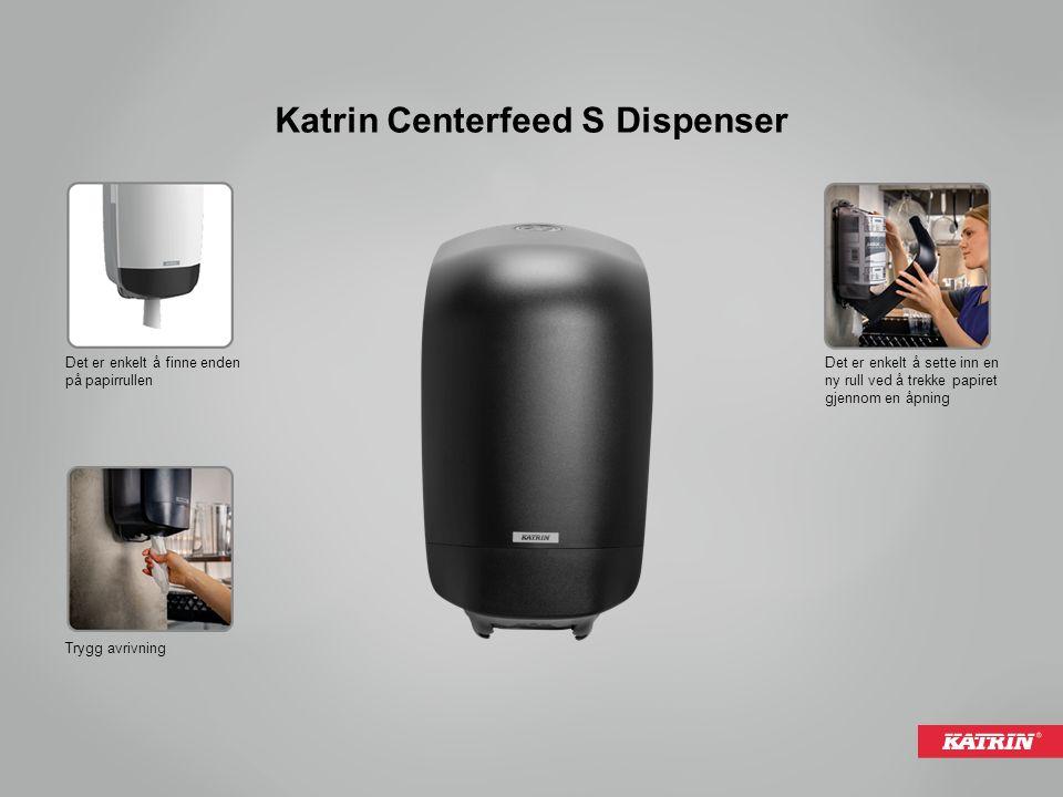 Katrin Centerfeed S Dispenser Det er enkelt å finne enden på papirrullen Trygg avrivning Det er enkelt å sette inn en ny rull ved å trekke papiret gjennom en åpning