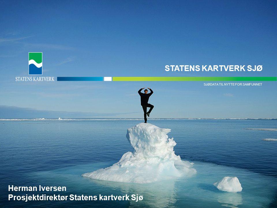 - TIL NYTTE FOR SAMFUNNETSJØDATA SJØDATA TIL NYTTE FOR SAMFUNNET STATENS KARTVERK SJØ Herman Iversen Prosjektdirektør Statens kartverk Sjø