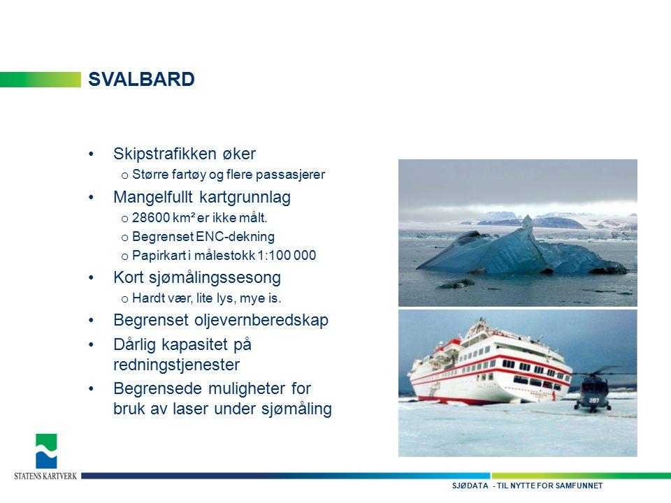 - TIL NYTTE FOR SAMFUNNETSJØDATA SVALBARD Skipstrafikken øker o Større fartøy og flere passasjerer Mangelfullt kartgrunnlag o 28600 km² er ikke målt.
