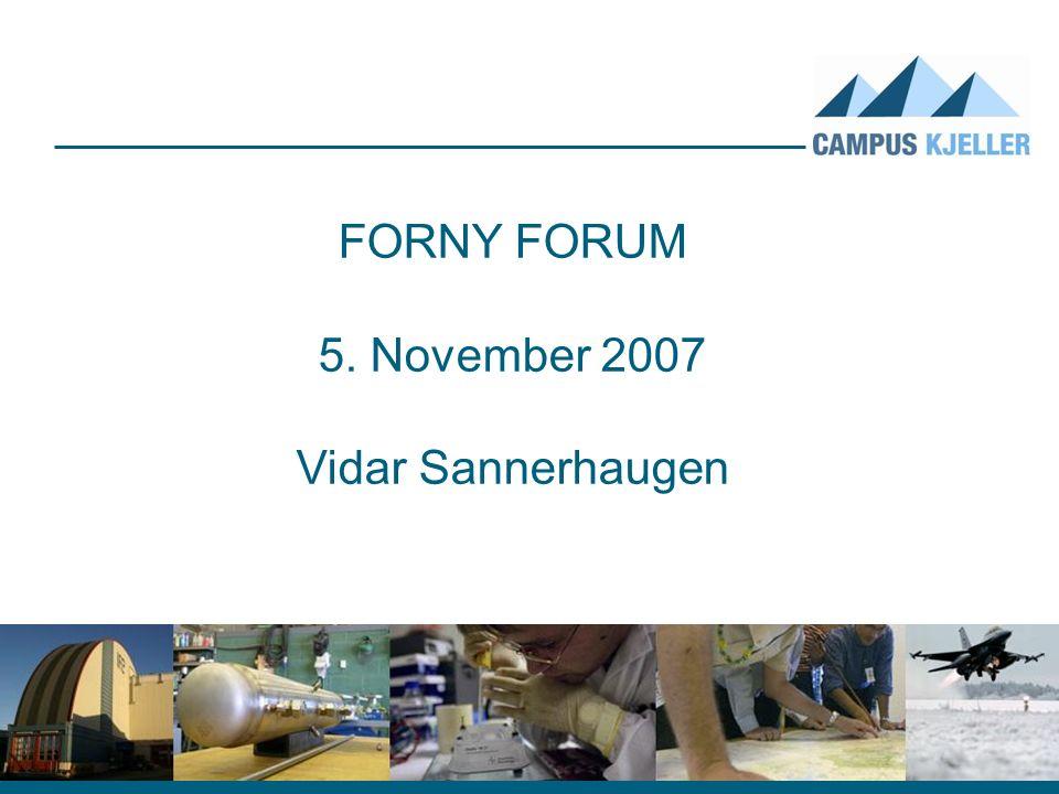 FORNY FORUM 5. November 2007 Vidar Sannerhaugen