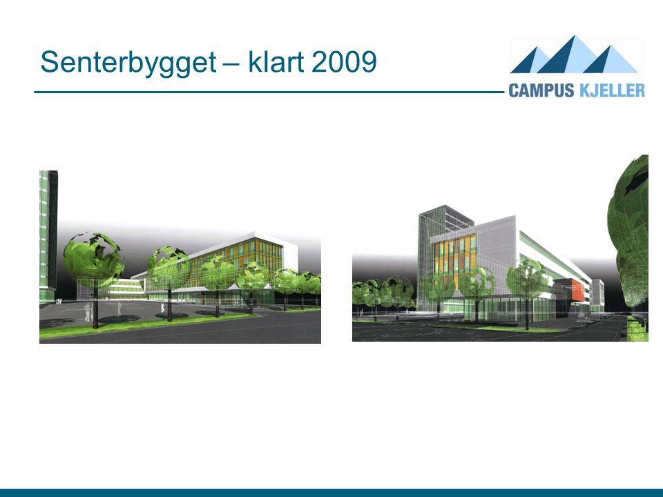 Senterbygget – klart 2009