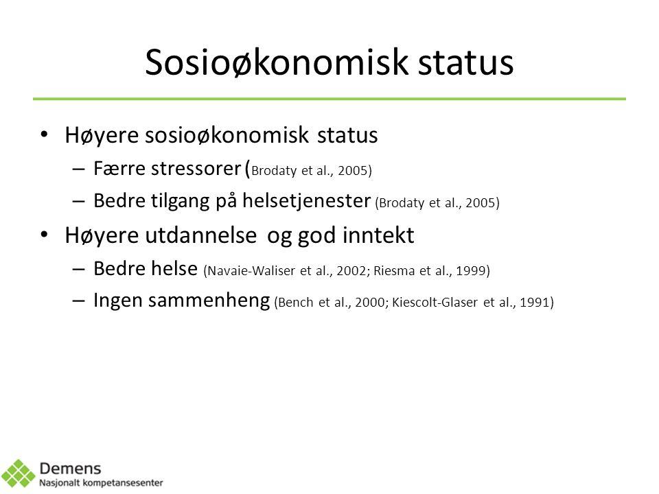 Sosioøkonomisk status Høyere sosioøkonomisk status – Færre stressorer ( Brodaty et al., 2005) – Bedre tilgang på helsetjenester (Brodaty et al., 2005) Høyere utdannelse og god inntekt – Bedre helse (Navaie-Waliser et al., 2002; Riesma et al., 1999) – Ingen sammenheng (Bench et al., 2000; Kiescolt-Glaser et al., 1991)