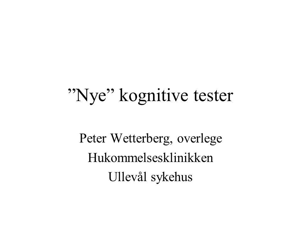 Nye kognitive tester Peter Wetterberg, overlege Hukommelsesklinikken Ullevål sykehus