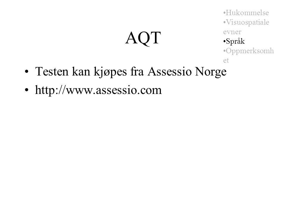AQT Testen kan kjøpes fra Assessio Norge http://www.assessio.com Hukommelse Visuospatiale evner Språk Oppmerksomh et