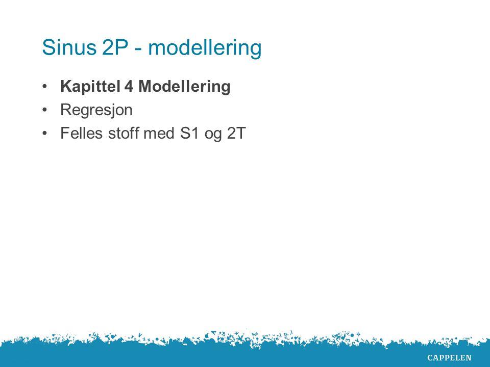 Sinus 2P - modellering Kapittel 4 Modellering Regresjon Felles stoff med S1 og 2T