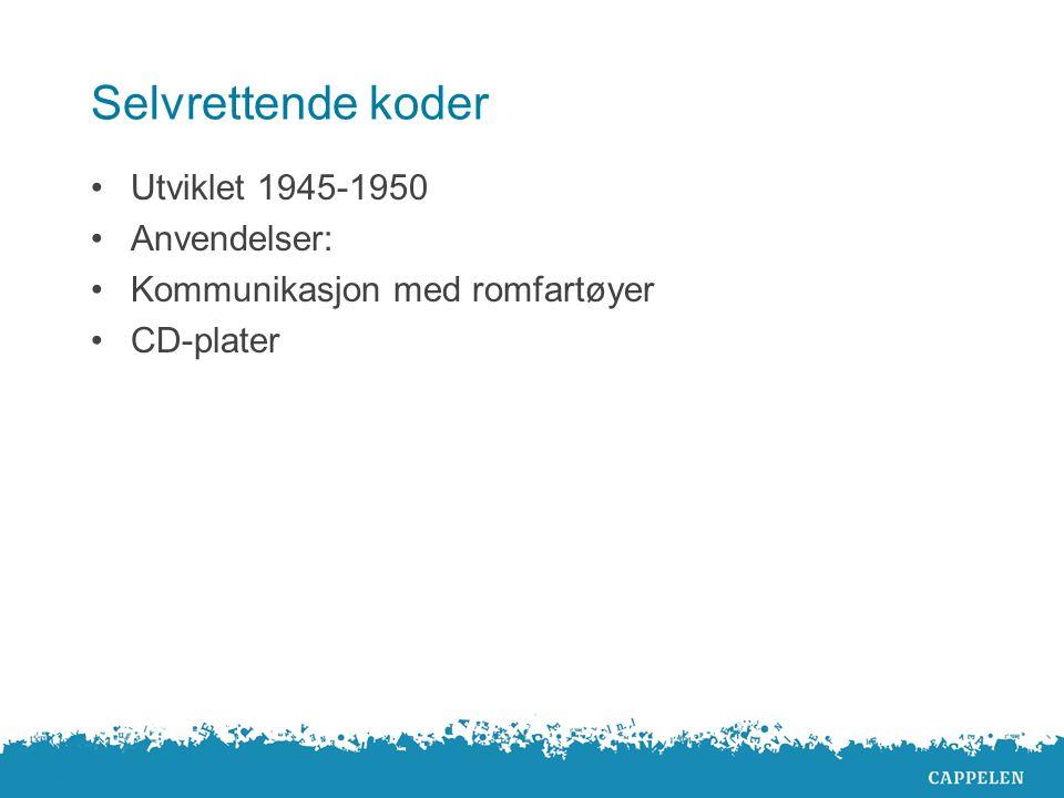 Selvrettende koder Utviklet 1945-1950 Anvendelser: Kommunikasjon med romfartøyer CD-plater