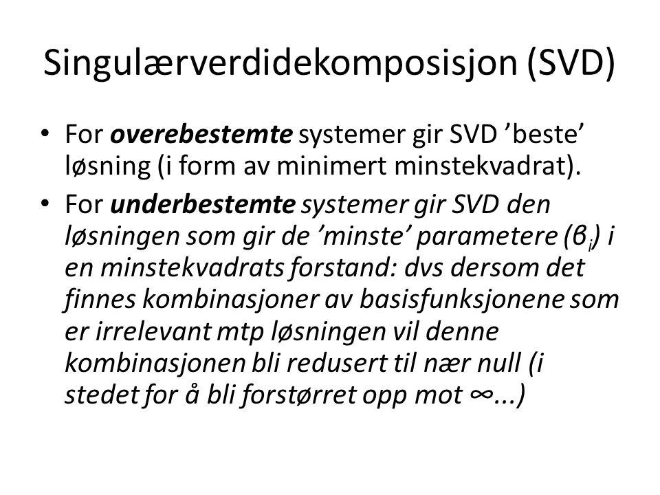 Singulærverdidekomposisjon (SVD) For overebestemte systemer gir SVD 'beste' løsning (i form av minimert minstekvadrat).