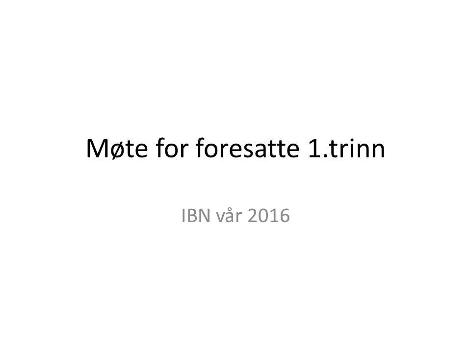 Møte for foresatte 1.trinn IBN vår 2016