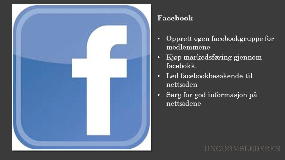 Facebook Opprett egen facebookgruppe for medlemmene Kjøp markedsføring gjennom facebokk.