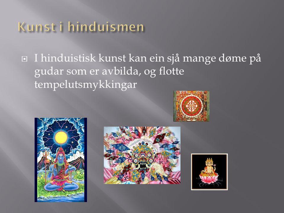  I hinduistisk kunst kan ein sjå mange døme på gudar som er avbilda, og flotte tempelutsmykkingar