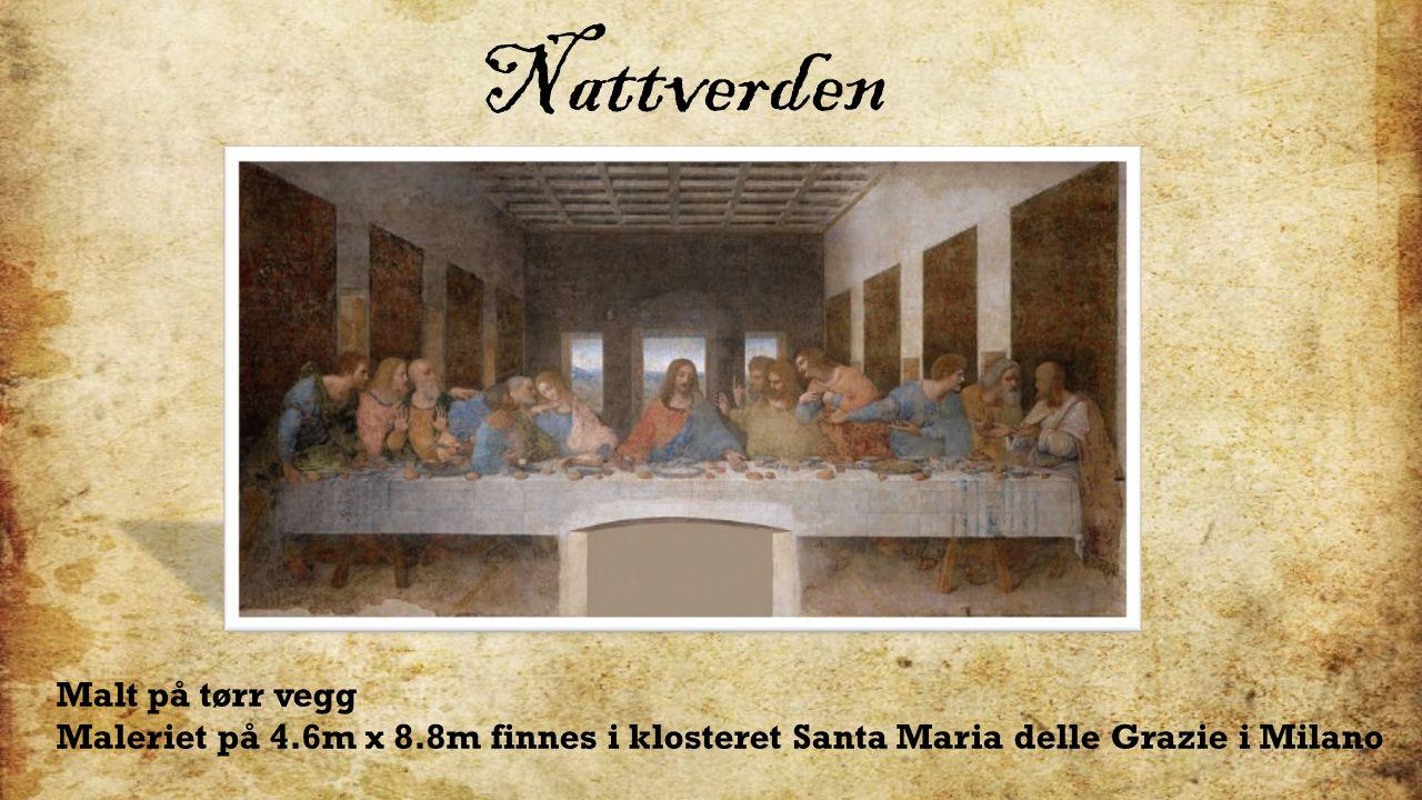 Malt på tørr vegg Maleriet på 4.6m x 8.8m finnes i klosteret Santa Maria delle Grazie i Milano